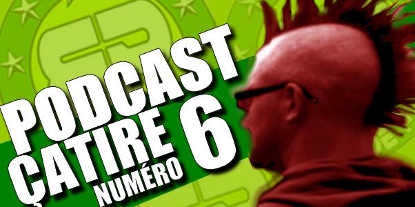 Podcast Çatire numéro 6