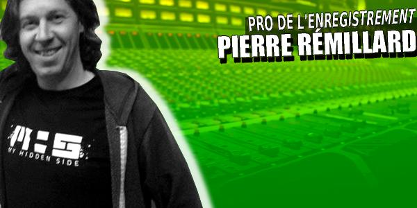 Série les pros de l'enregistrement: 12 x Pierre Rémillard