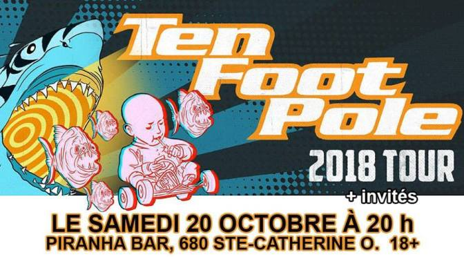 (Revue) Ten Foot Pole à Montréal